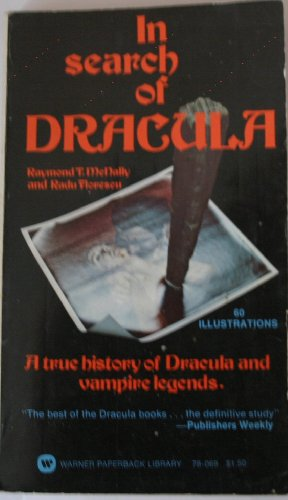 In Search of Dracula: A True History of Dracula and Vampire Legends (0446780693) by Raymond T. McNally