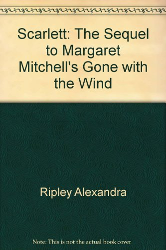 9780446781688: Scarlett: The Sequel to Margaret Mitchell's Gone with the Wind
