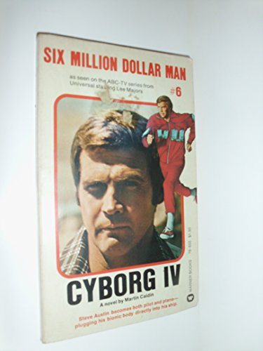 Cyborg IV (Six Million Dollar Man, No. 6): Caidin, Martin