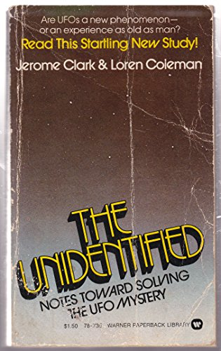 The unidentified: Notes toward solving the UFO mystery: Clark, Jerome