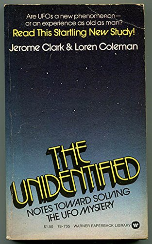 9780446787352: The unidentified: Notes toward solving the UFO mystery