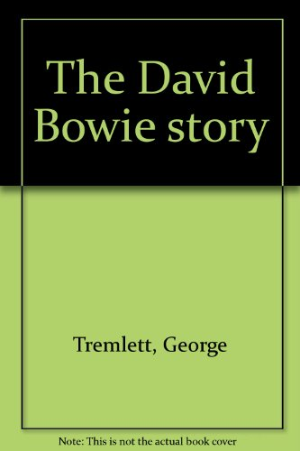 The David Bowie story: Tremlett, George
