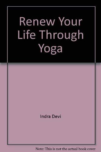 9780446789363: Renew Your Life Through Yoga