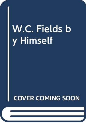 9780446794701: W.C. Fields by Himself
