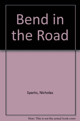 Bend in the Road: Sparks, Nicholas