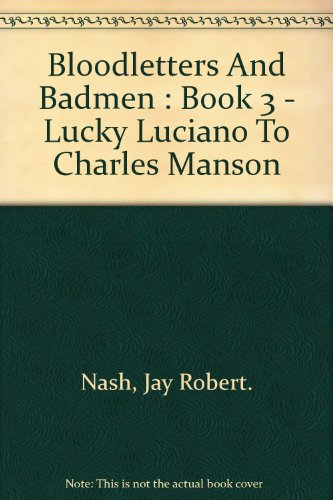 9780446796309: Bloodletters and badmen, book 3;: Lucky Luciano to Charles Manson