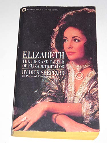 9780446797580: Elizabeth: The Life and Career of Elizabeth Taylor (32 pages of photographs)