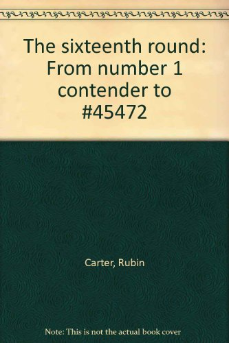 9780446799065: The sixteenth round: From number 1 contender to #45472