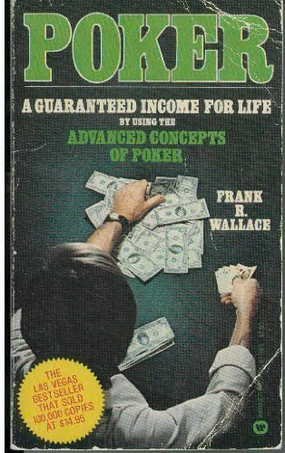 9780446813693: Poker A Guaranteed Income for Life by Using the Advanced Concepts of Poker