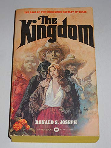 9780446814676: The Kingdom: The Saga Of The Uncrowned Royalt Of Texas (Book One)