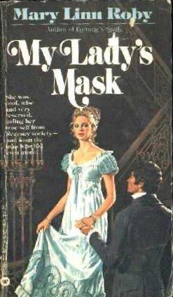 My Lady's Mask (A Warner Regency Romance): Roby, Mary Linn