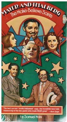Mayer and Thalberg the Make-Believe Saints: Marx, Samuel