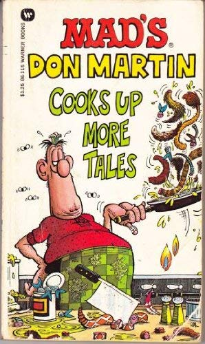9780446861151: Mad's Don Martin Cooks Up More Tales