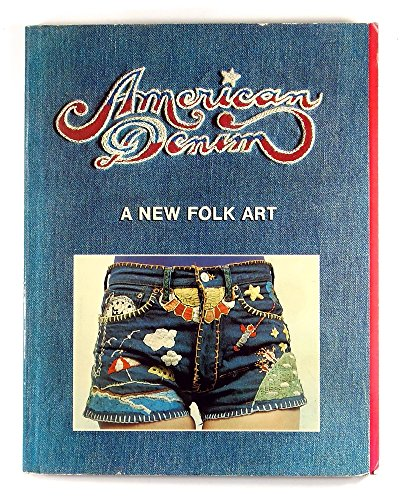 American Denim: A New Folk Art: Beagle, Peter, Baron Wolman et al