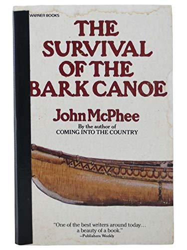 9780446872515: The Survival of the Bark Canoe