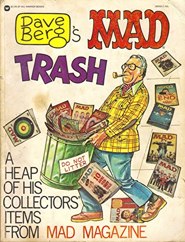 Dave Berg's Mad Trash: A Heap of His Collectors' Items From Mad Magazine: Berg, David