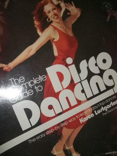 9780446879439: The complete guide to disco dancing