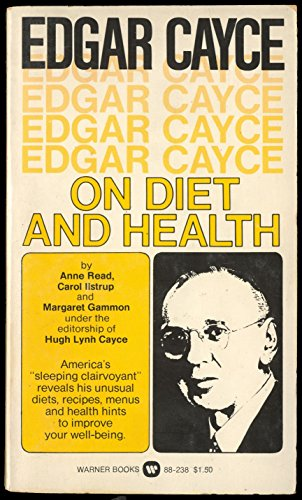 Edgar Cayce On Diet And Health: Anne Read, Carol Ilstrup, Margaret Gammon