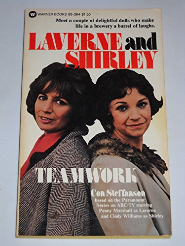 Teamwork: Laverne and Shirley #1: Con Steffanson