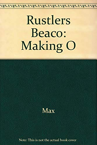 Rustlers Beaco: Making O (0446886920) by Max