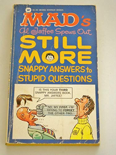 9780446888561: Mad's Al Jaffee Spews Out Still More Snappy Answers to Stupid Questions
