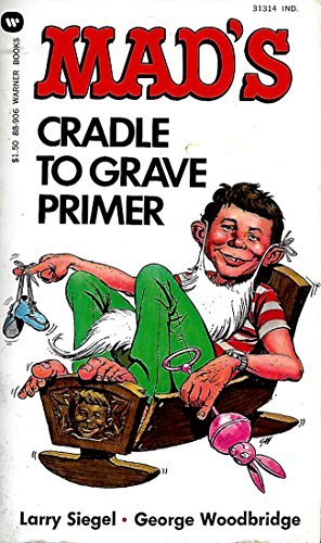 9780446889063: Mad's Cradle To Grave Primer