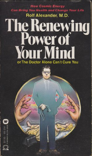 9780446892919: The renewing power of your mind: Or, The doctor alone can't cure you