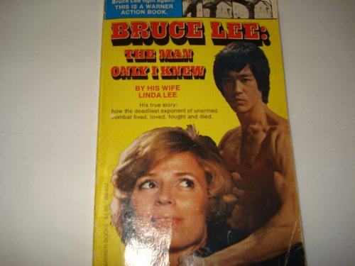 9780446894074: Bruce Lee: The Man Only I Knew