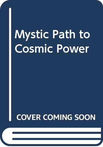9780446894111: The Mystic Path to Cosmic Power
