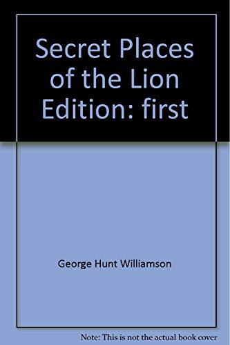 Secret Places of the Lion: Williamson, George Hunt