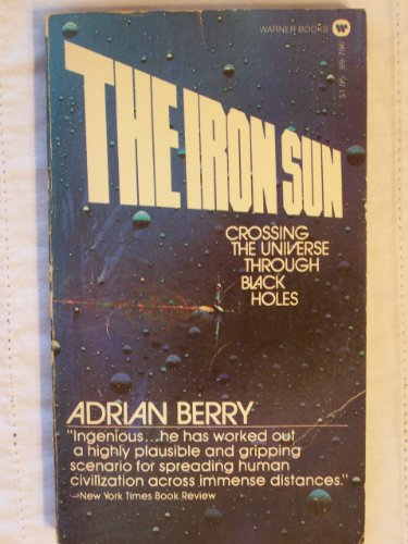 9780446897969: The Iron Sun: Crossing the Universe Through Black Holes