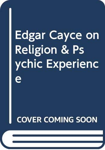 Edgar Cayce on Religion and Psychic Experience
