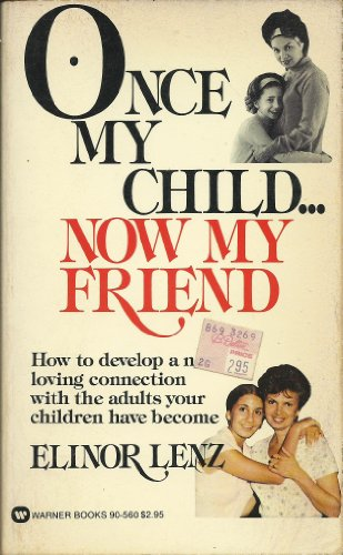 9780446905602: Once My Child Now My Friend