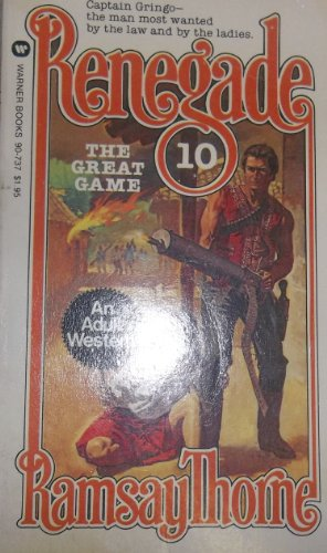 The Great Game (Renegade, No. 10): Ramsay Thorne