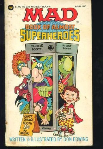 9780446908191: Mad Book of Almost Superheroes