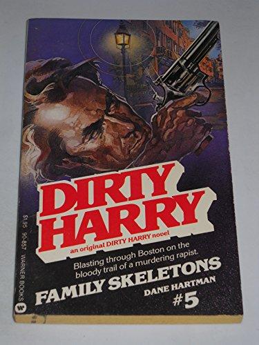 Family Skeletons (Dirty Harry #5): Hartman, Dane