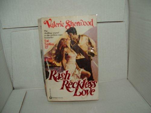 9780446909150: Rash, Reckless Love