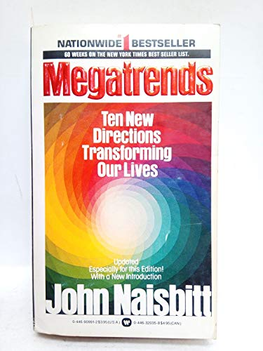 Megatrends: Ten New Directions Transforming Our Lives: Naisbitt, John