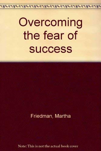 9780446909983: Overcoming the fear of success