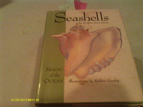 Seashells (Magic of the Ocean): Barbara Jane Zitwer