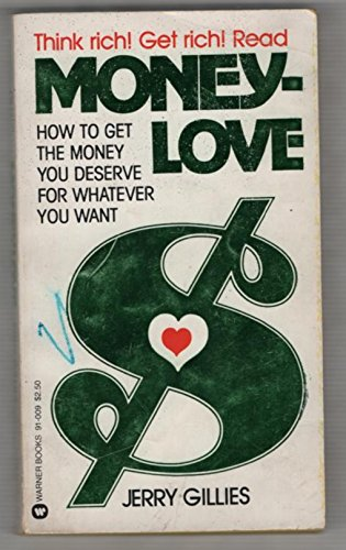 9780446910095: Moneylove: How to Get the Money You Deserve for Whatever You Want