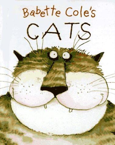 Babette Cole's Cats (9780446910675) by Cole, Babette