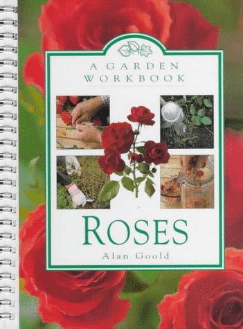 9780446911603: Roses: A Garden Workbook