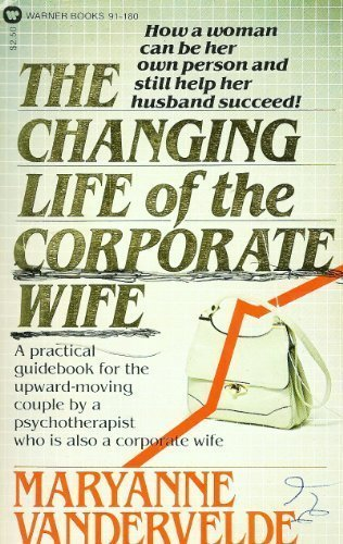 9780446911801: The changing life of the corporate wife