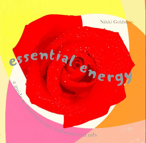 9780446912099: Essential Energy: A Guide to Aromatherapy & Essential Oils