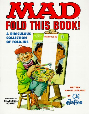9780446912129: Mad: Fold This Book! A Ridiculous Collection of Fold-Ins