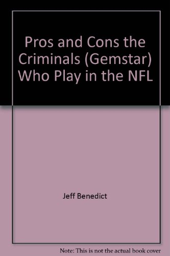 9780446913058: Pros and Cons the Criminals Who Play in the NFL