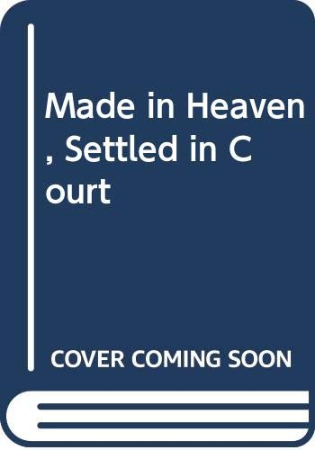 9780446922241: Made in Heaven, Settled in Court