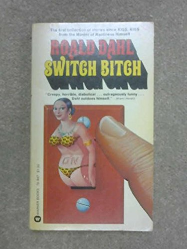 Switch Bitch [Mass Market Paperback] by Roald Dahl: Roald Dahl