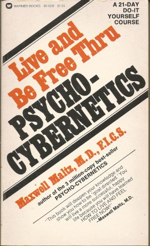 9780446926706: Title: Live and Be Free Thru PsychoCybernetics